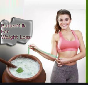 Butter milk and weight loss